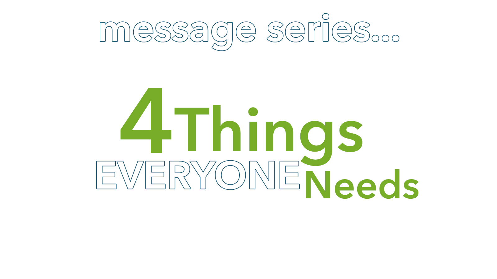 Title in green fonts: 4Things Everyone Needs